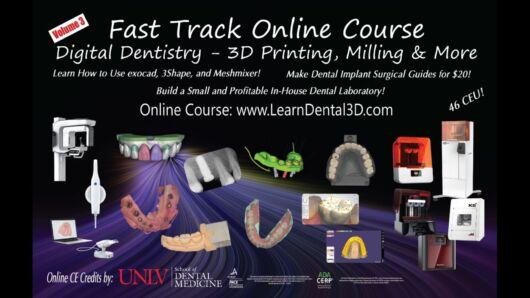 Fast Track Digital Dentistry & 3D Printing